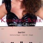 "Neue Single: Katharina Boger mit ""Bad Girl"""