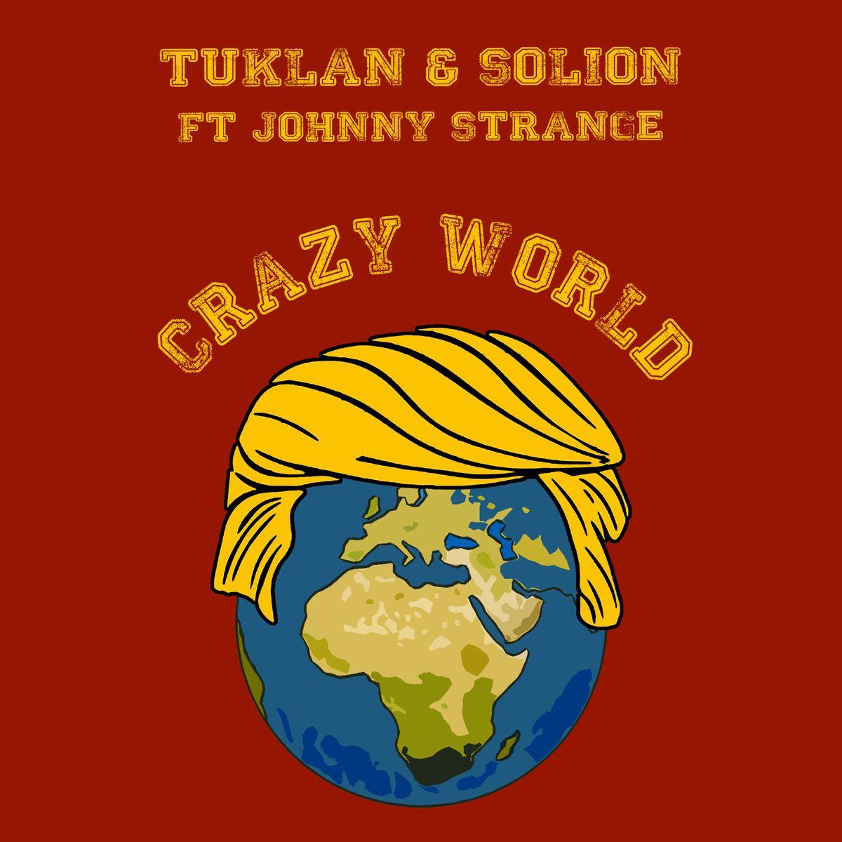 Crazy World: Tuklan & Solion feat. Johnny Strange