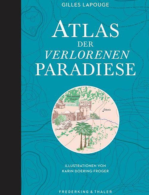 Atlas der verlorenen Paradiese
