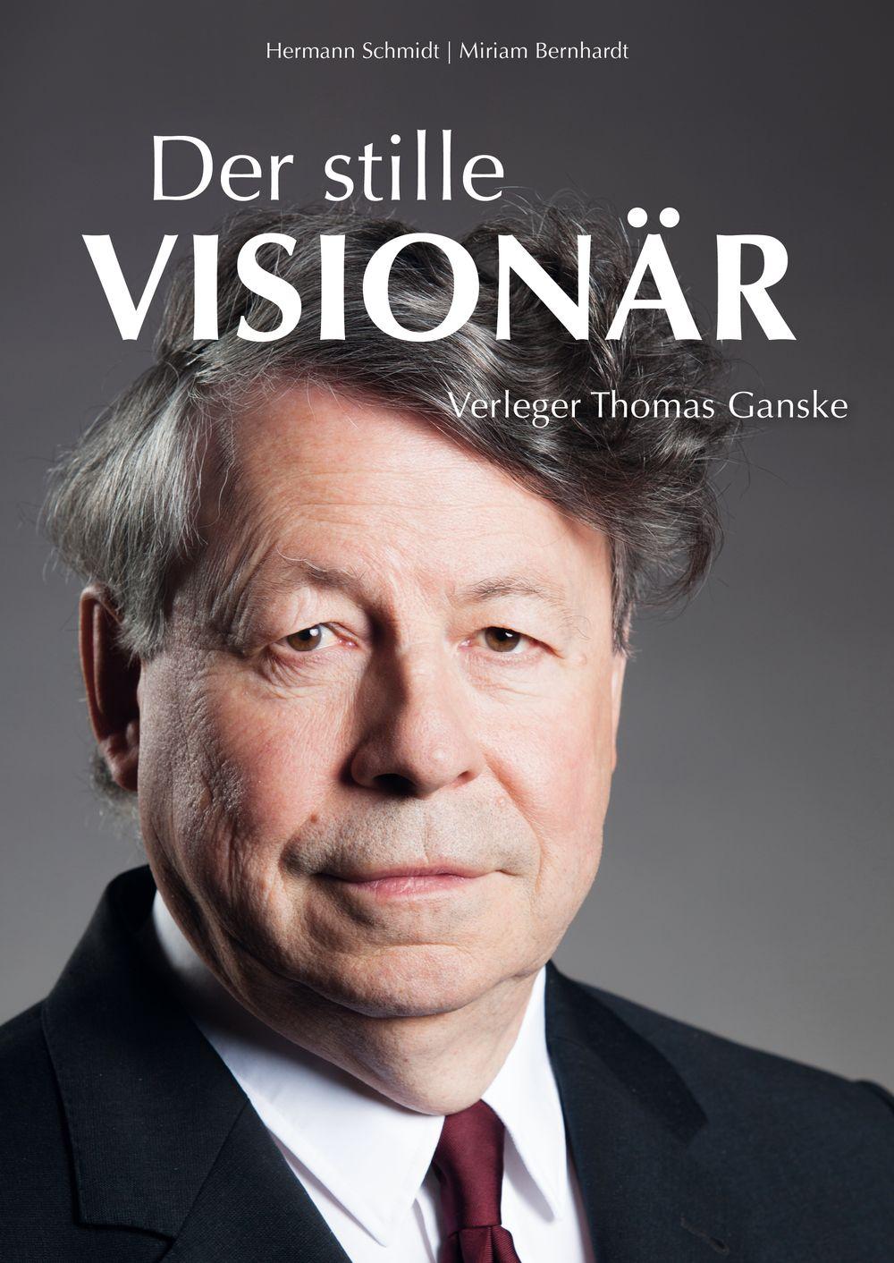 Der stille Visionär - Verleger Thomas Ganske