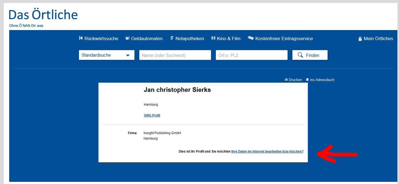 Der nicht gewollte und entwendete Eintrag bei dasoertliche.de mit dem Löschhinweis. Sogar die URL <strong>https://www.dasoertliche.de/Themen/Jan-Christopher-Sierks/XING/JanChristopher_Sierks</strong> enthält meinen Namen - und zwar doppelt.