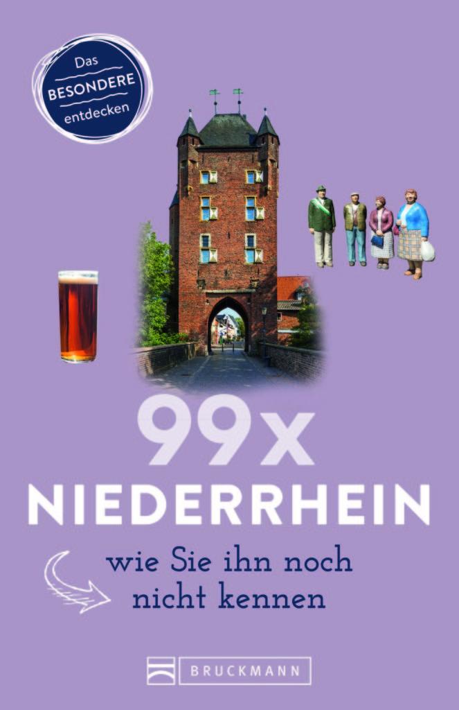 99 x Niederrhein wie Sie ihn noch nicht kennen