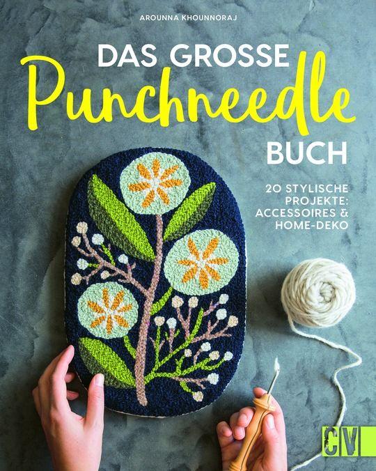 Das große Punchneedle-Buch, Arounna Khounnoraj