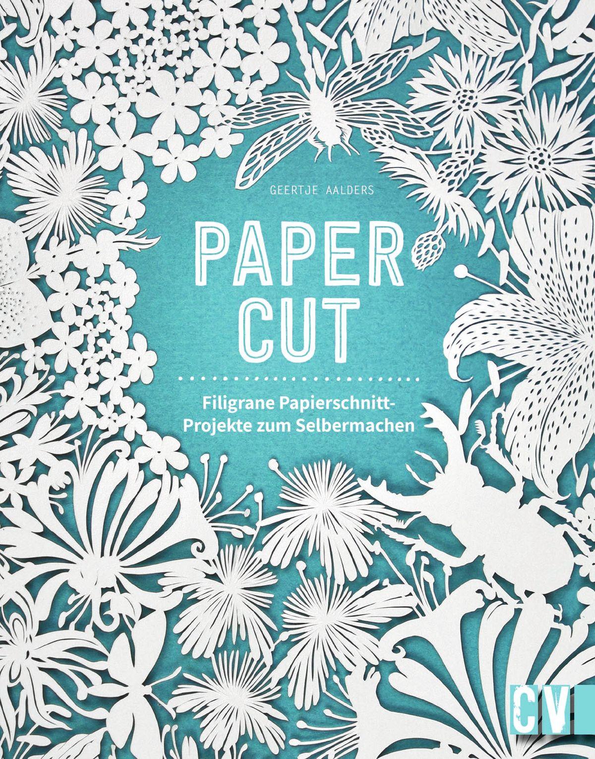 Papercut - Filigrane Papierschnitt-Projekte 14,99 Euro / ISBN: 9783838837574