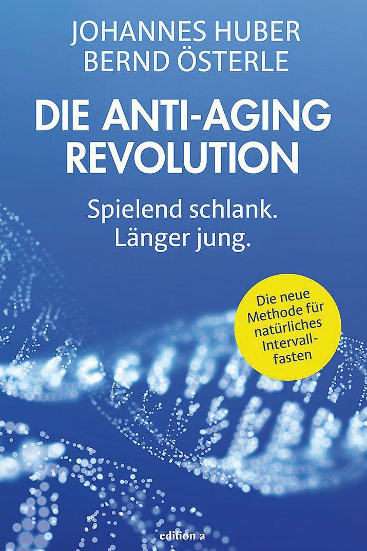 Die Anti-Aging Revolution – Spielend schlank. Länger jung