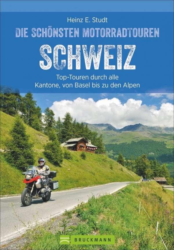 Die schönsten Motorradtouren Schweiz 160 Seiten, ca. 160 Abbildungen 19,99 Euro ISBN: 978-3-7343-1276-2