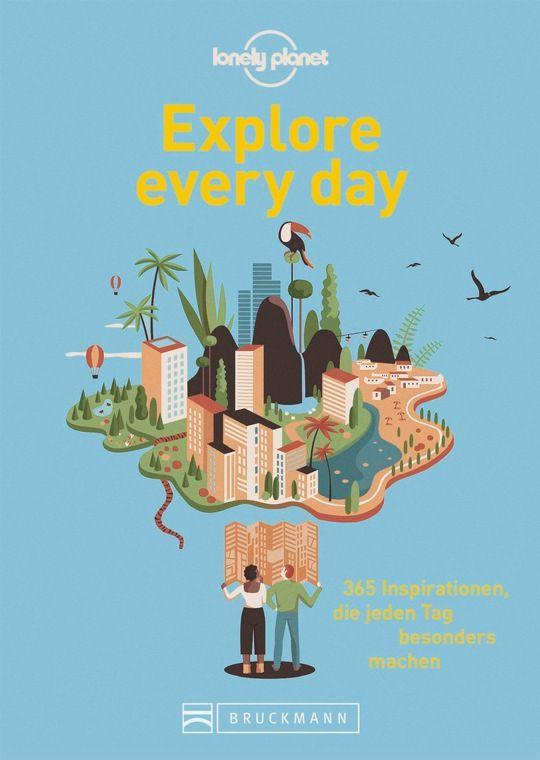 Lonely Planet - Explore every day 365 Inspirationen, die jeden Tag besonders machen 192 Seiten, ca. 50 Abbildungen 12,99 Euro, ISBN-13: 9783734318399