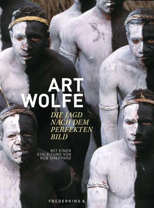 Art Wolfe - Die Jagd nach dem perfekten Bild 29,99 Euro, ISBN: 9783954163205