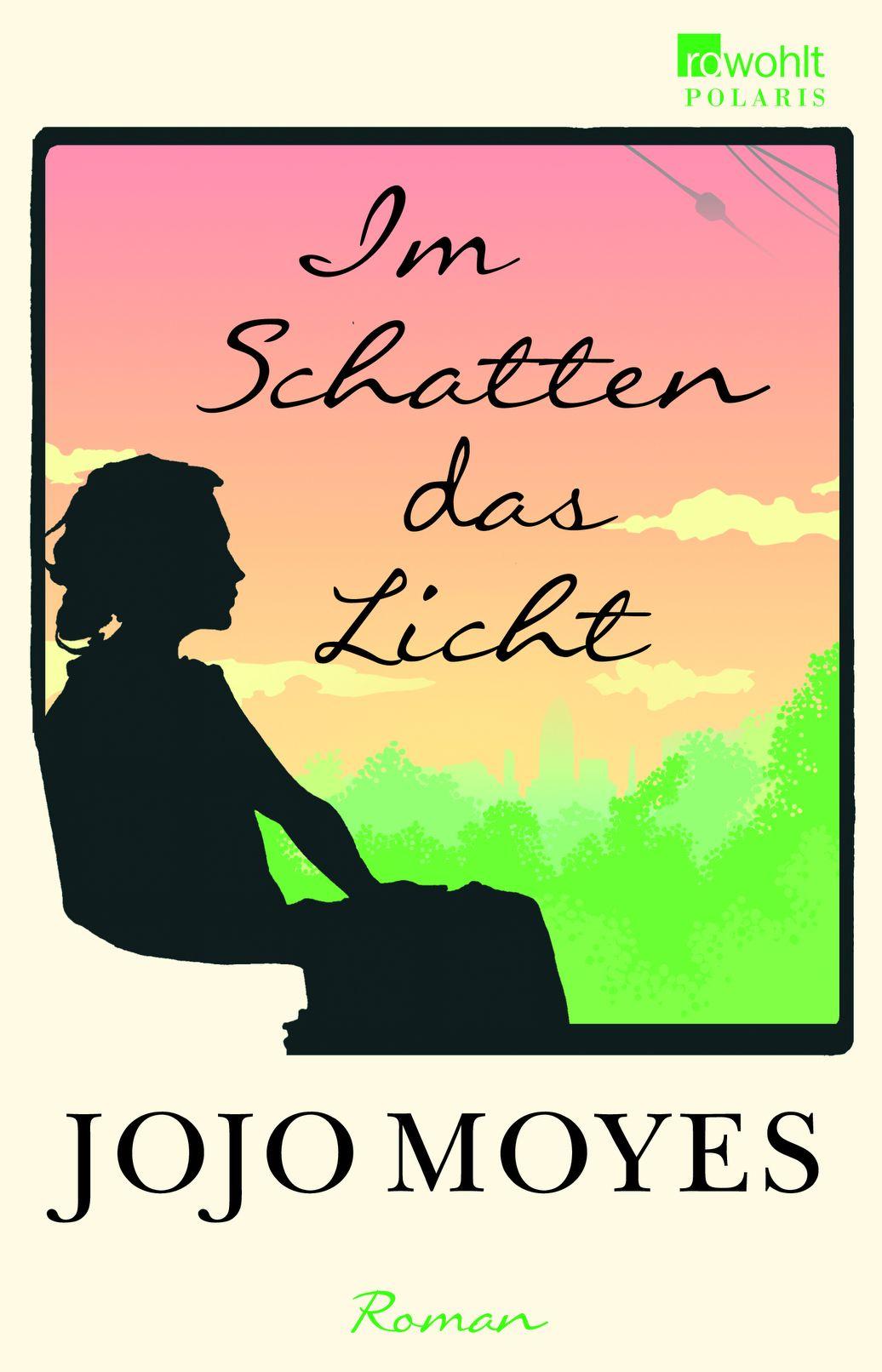"""""""Im Schatten das Licht"""" - Jojo Moyes"""