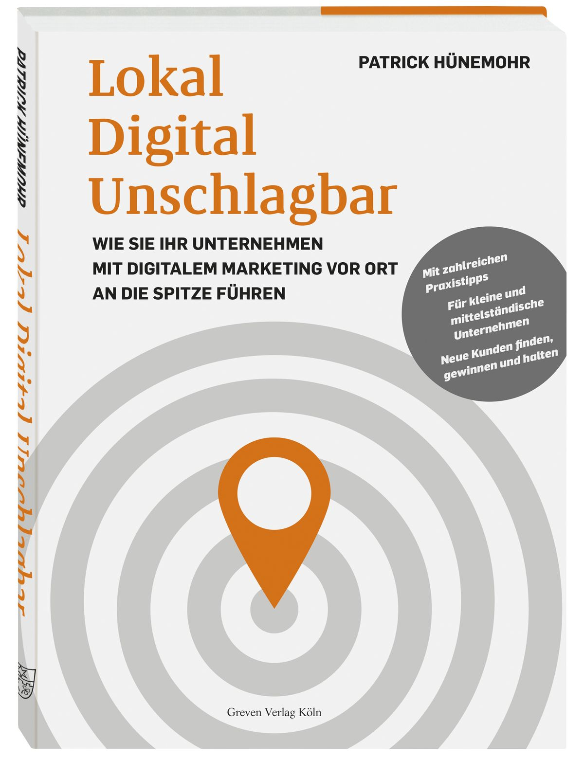 Patrick Hünemohr | Lokal Digital Unschlagbar Wie Sie Ihr Unternehmen mit digitalem Marketing vor Ort an die Spitze führen 256 Seiten | ISBN 978-3-7743-0931-9 | 20,- Euro