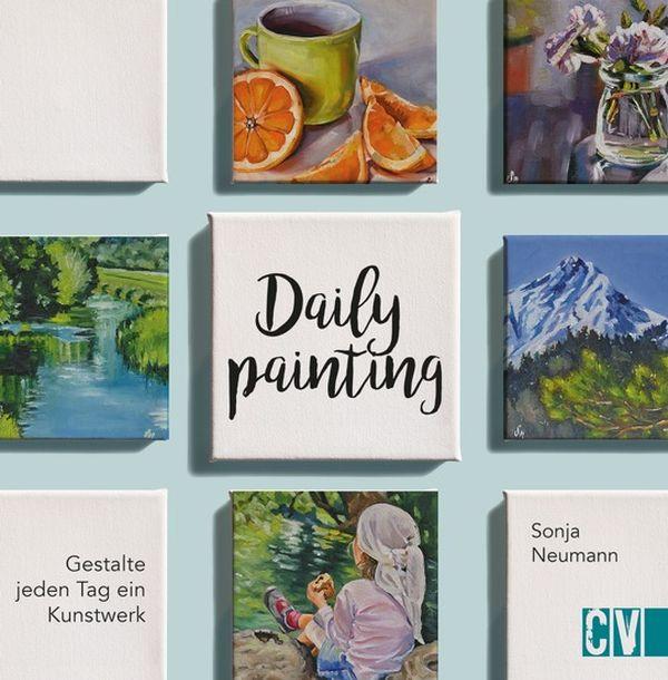 "Sonja Neumann, ""Daily Painting"" 96 Seiten, ca. 200 Abb. ISBN: 978-3-86230-410-3, 16,99 Euro"