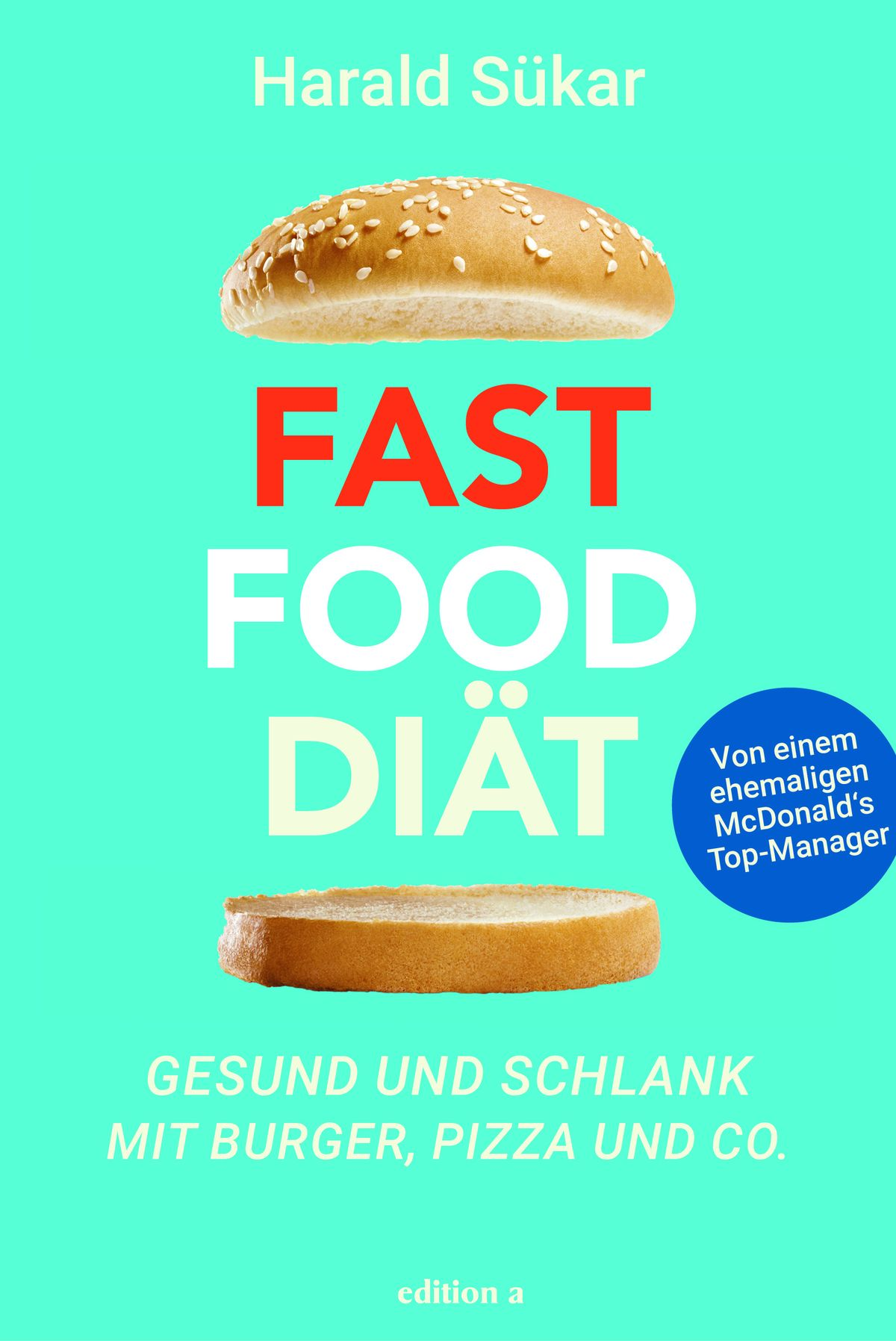 Harald Sükar: Fast Food Diät Gesund und schlank mit Burger, Pizza und Co. ISBN 978-3-990-01483-7