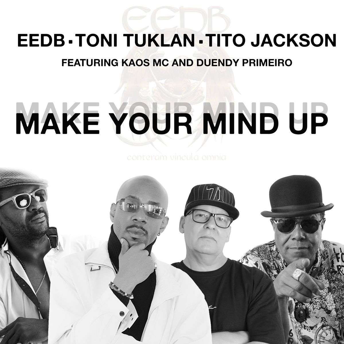 Make Your Mind Up – EEDB, Toni Tuklan, Tito Jackson. feat Kaos Mc And Duendy Primeiro